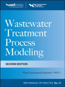 Wastewater Treatment Process Modeling, Second Edition (MOP31), Hardback Book