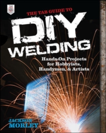 The TAB Guide to DIY Welding, Paperback / softback Book
