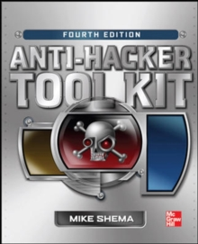 Anti-Hacker Tool Kit, Fourth Edition, Paperback / softback Book