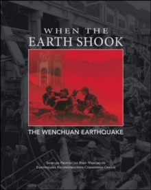 When the Earth Shook: The Wenchuan Earthquake, Hardback Book