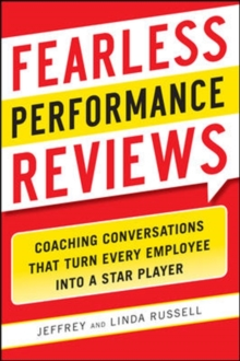 Fearless Performance Reviews: Coaching Conversations that Turn Every Employee into a Star Player, Paperback / softback Book