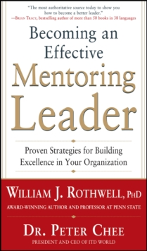 Becoming an Effective Mentoring Leader: Proven Strategies for Building Excellence in Your Organization, EPUB eBook