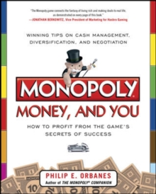 Monopoly, Money, and You: How to Profit from the Game's Secrets of Success, Paperback / softback Book