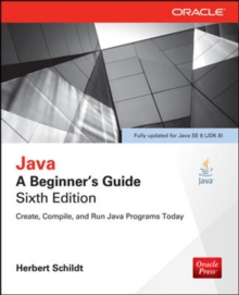 Java : A Beginner's Guide, Paperback Book