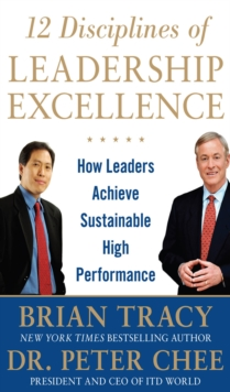 12 Disciplines of Leadership Excellence: How Leaders Achieve Sustainable High Performance, EPUB eBook