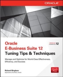Oracle E-Business Suite 12 Tuning Tips & Techniques, Paperback / softback Book