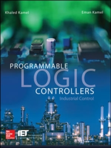 Programmable Logic Controllers: Industrial Control, Hardback Book