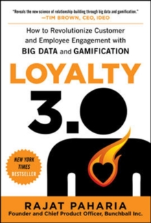 Loyalty 3.0: How to Revolutionize Customer and Employee Engagement with Big Data and Gamification, Hardback Book