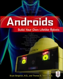 Androids : Build Your Own Lifelike Robots, Paperback / softback Book