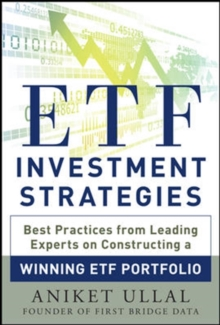 ETF Investment Strategies: Best Practices from Leading Experts on Constructing a Winning ETF Portfolio, Hardback Book