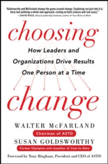 Choosing Change: How Leaders and Organizations Drive Results One Person at a Time, Hardback Book