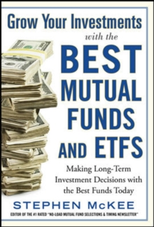 Grow Your Investments with the Best Mutual Funds and ETF's: Making Long-Term Investment Decisions with the Best Funds Today, Hardback Book