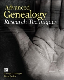 Advanced Genealogy Research Techniques, Paperback / softback Book