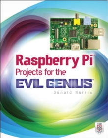 Raspberry Pi Projects for the Evil Genius, Paperback Book