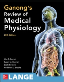 Ganong's Review of Medical Physiology, Twenty-Fifth Edition, Paperback / softback Book