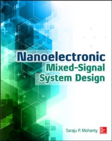 Nanoelectronic Mixed-Signal System Design, Hardback Book