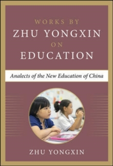 My Vision on Education (Works by Zhu Yongxin on Education Series), Hardback Book