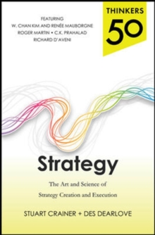 Thinkers 50 Strategy: The Art and Science of Strategy Creation and Execution, Paperback / softback Book