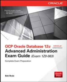 OCP Oracle Database 12c Advanced Administration Exam Guide (Exam 1Z0-063), Book Book