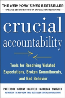 Crucial Accountability: Tools for Resolving Violated Expectations, Broken Commitments, and Bad Behavior, Second Edition, Paperback / softback Book