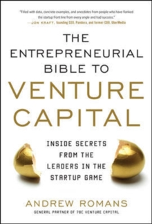 THE ENTREPRENEURIAL BIBLE TO VENTURE CAPITAL: Inside Secrets from the Leaders in the Startup Game, Hardback Book