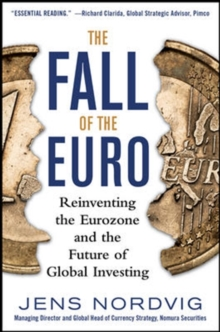 The Fall of the Euro: Reinventing the Eurozone and the Future of Global Investing, Hardback Book