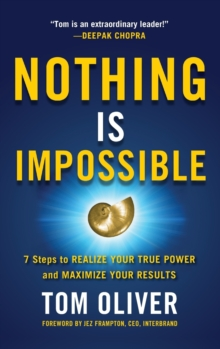 Nothing Is Impossible: 7 Steps to Realize Your True Power and Maximize Your Results, Hardback Book