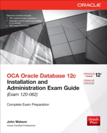 OCA Oracle Database 12c Installation and Administration Exam Guide (Exam 1Z0-062), EPUB eBook