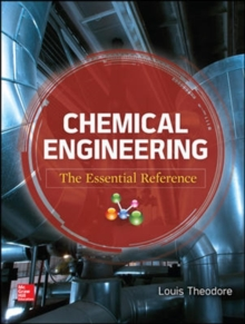 Chemical Engineering : The Essential Reference, Hardback Book