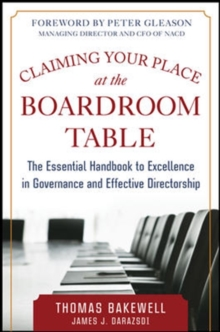 Claiming Your Place at the Boardroom Table: The Essential Handbook for Excellence in Governance and Effective Directorship, Hardback Book