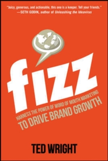 Fizz: Harness the Power of Word of Mouth Marketing to Drive Brand Growth, Hardback Book