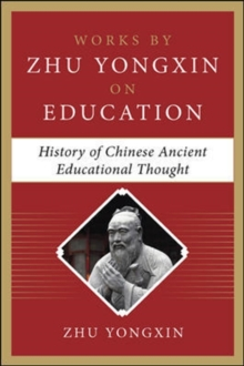 History of Chinese Ancient Educational Thought (Works by Zhu Yongxin on Education Series), Hardback Book