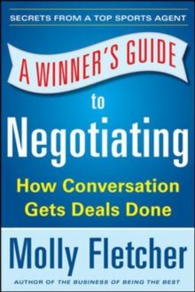 A Winner's Guide to Negotiating: How Conversation Gets Deals Done, Paperback / softback Book