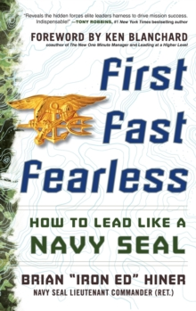 First, Fast, Fearless: How to Lead Like a Navy SEAL, Hardback Book