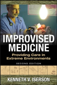 Improvised Medicine: Providing Care in Extreme Environments, Paperback / softback Book