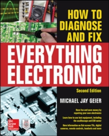 How to Diagnose and Fix Everything Electronic, Second Edition, Paperback / softback Book