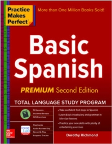 Practice Makes Perfect Basic Spanish, Second Edition : (Beginner) 325 Exercises + Online Flashcard App + 75-minutes of Streaming Audio, Paperback Book