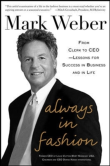 Always In Fashion: From Clerk to CEO -- Lessons for Success in Business and in Life, Hardback Book