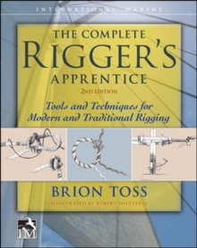 The Complete Rigger's Apprentice: Tools and Techniques for Modern and Traditional Rigging, Second Edition, Hardback Book