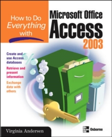 How to Do Everything with Microsoft Office Access 2003, Paperback Book