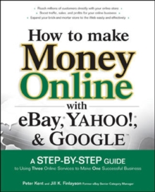 How to Make Money Online with eBay, Yahoo!, and Google, Paperback / softback Book