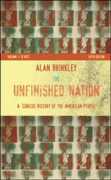 The Unfinished Nation : A Concise History of the American People v. 1, Paperback Book