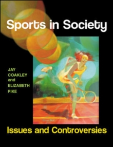 Sports in Society: Issues and Controversies, Paperback Book