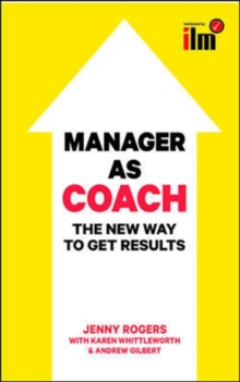 Manager as Coach: The New Way to Get Results : The New Way to Get Results, Paperback Book