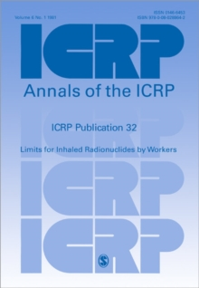 ICRP Publication 32 : Limits for Inhaled Radionuclides by Workers, Paperback / softback Book