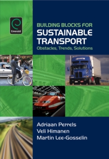 Building Blocks for Sustainable Transport : Obstacles, Trends, Solutions, Hardback Book
