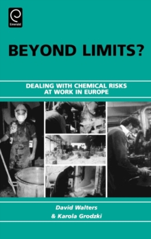 Beyond Limits? : Dealing with Chemical Risks at Work in Europe, Hardback Book
