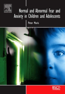 Normal and Abnormal Fear and Anxiety in Children and Adolescents, Hardback Book