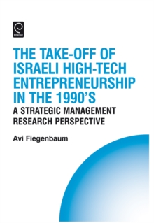 The Take-off of Israeli High-Tech Entrepreneurship During the 1990s : A Strategic Management Research Perspective, Hardback Book