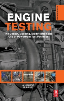 Engine Testing : The Design, Building, Modification and Use of Powertrain Test Facilities, Hardback Book
